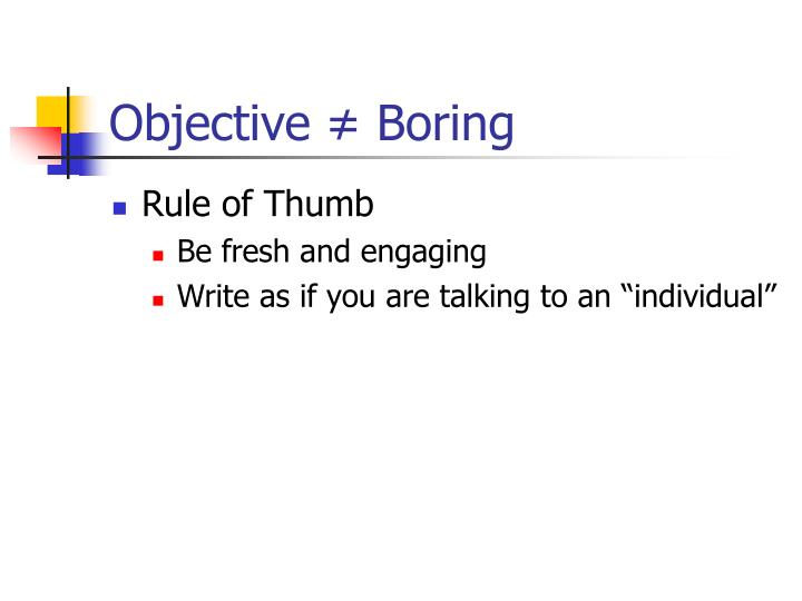 Objective ≠ Boring