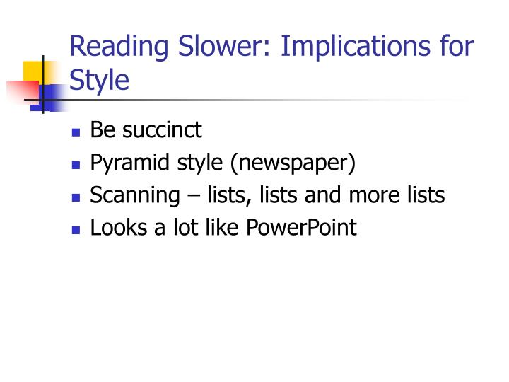 Reading Slower: Implications for Style