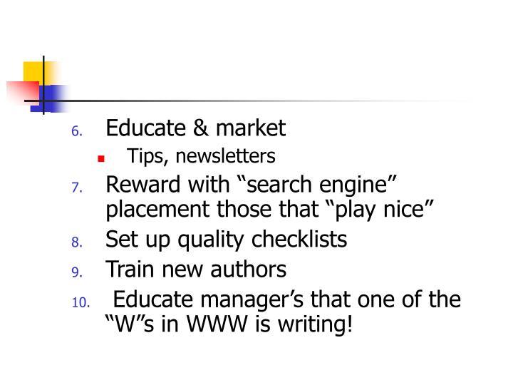 Educate & market
