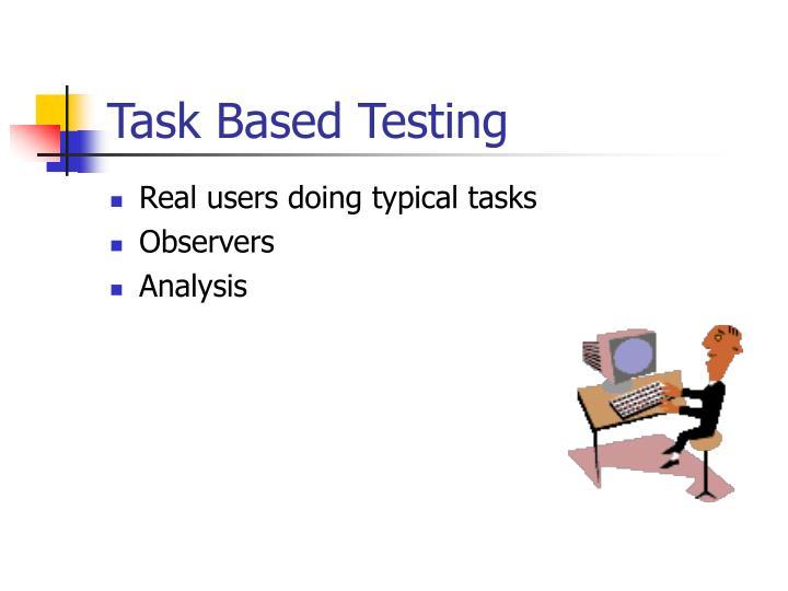 Task Based Testing