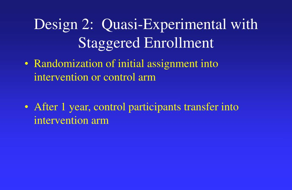 Design 2:  Quasi-Experimental with Staggered Enrollment