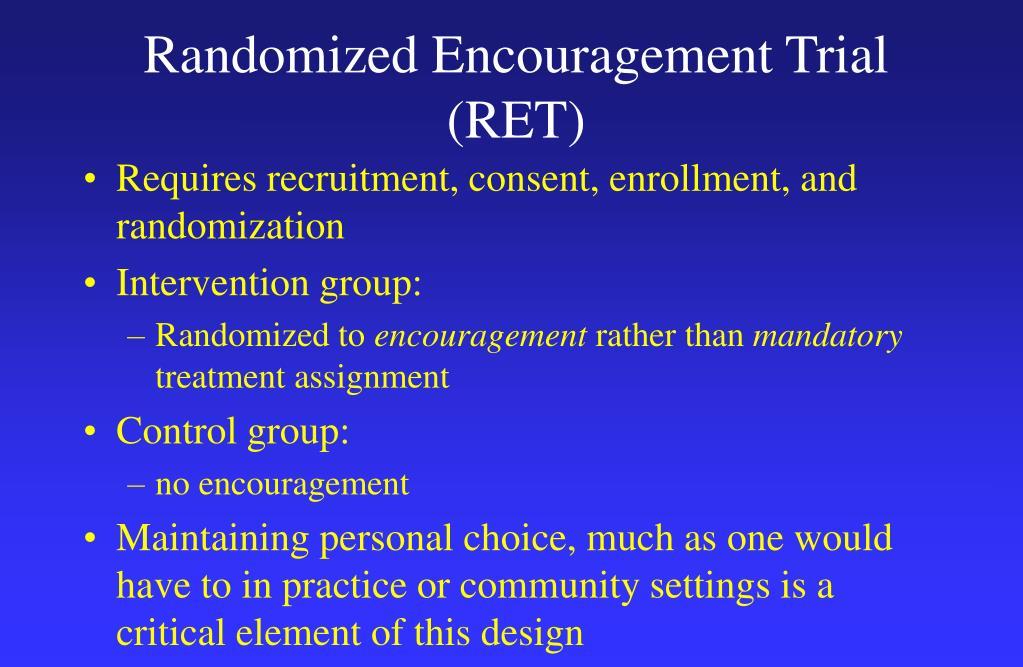 Randomized Encouragement Trial (RET)