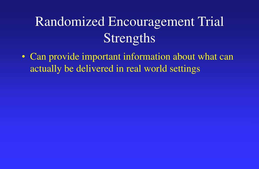 Randomized Encouragement Trial Strengths