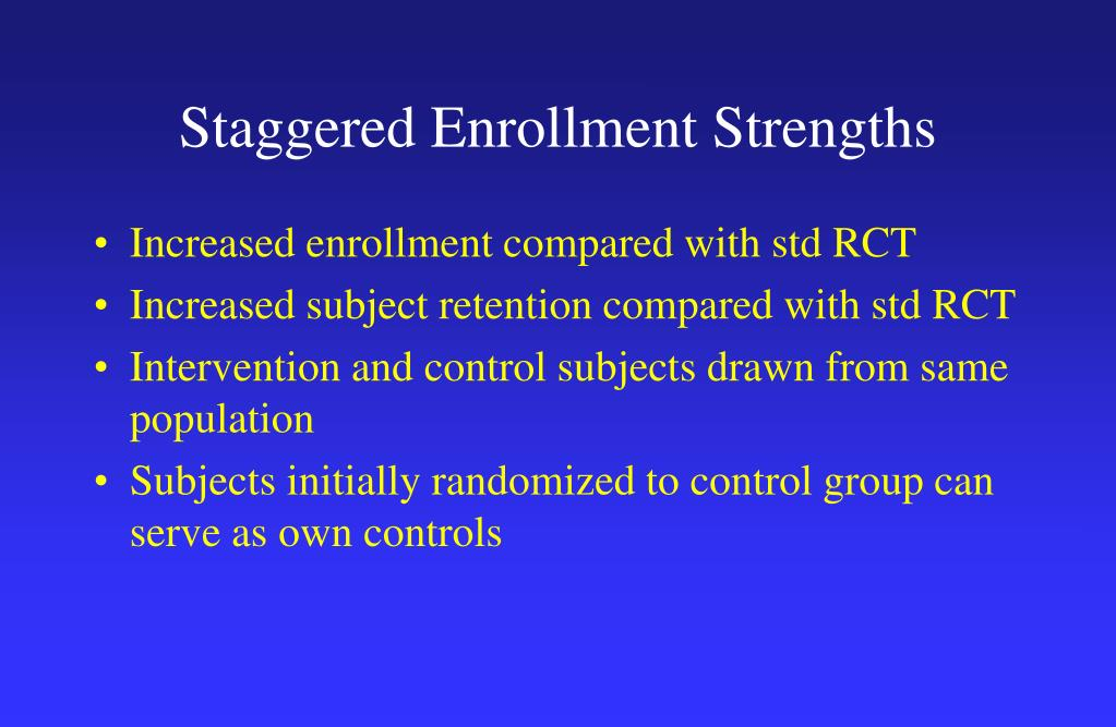 Staggered Enrollment Strengths
