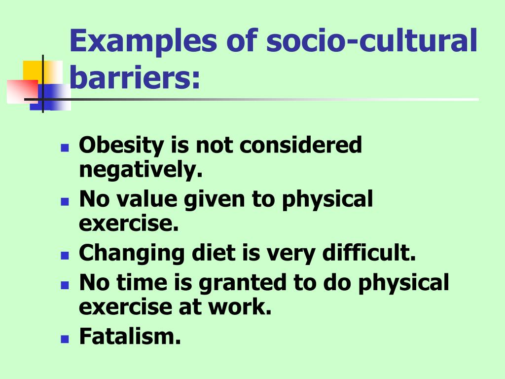 Examples of socio-cultural barriers: