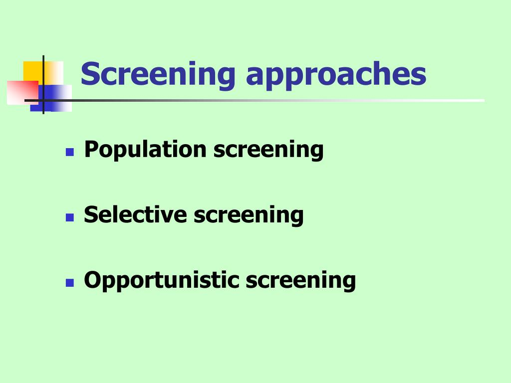 Screening approaches