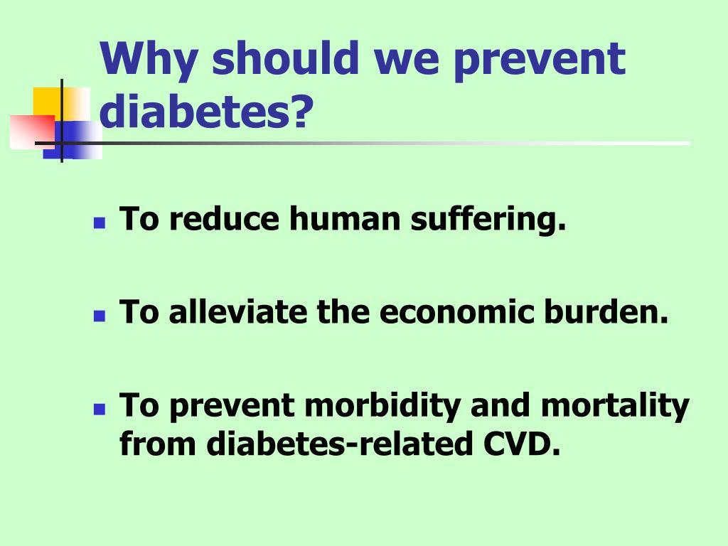 Why should we prevent diabetes?