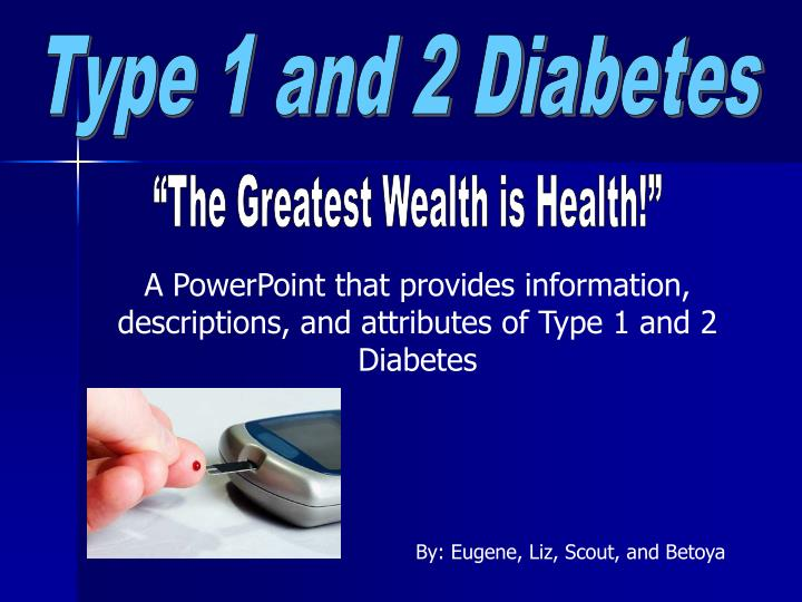 Type 1 and 2 Diabetes