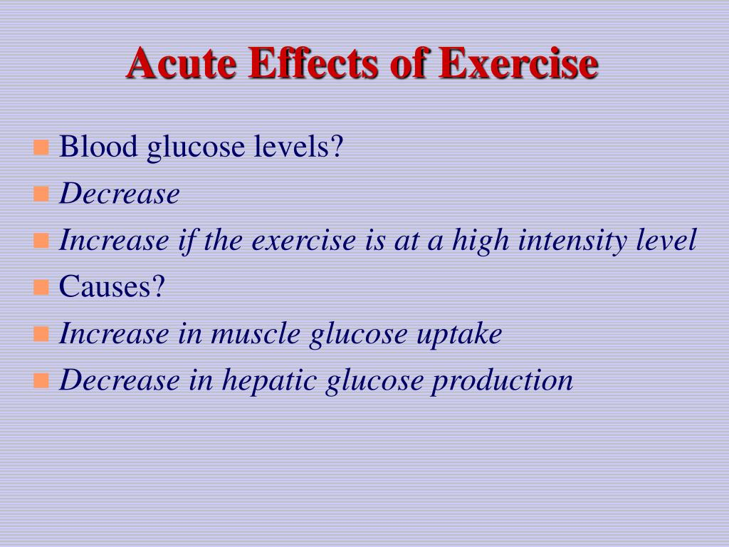 Acute Effects of Exercise