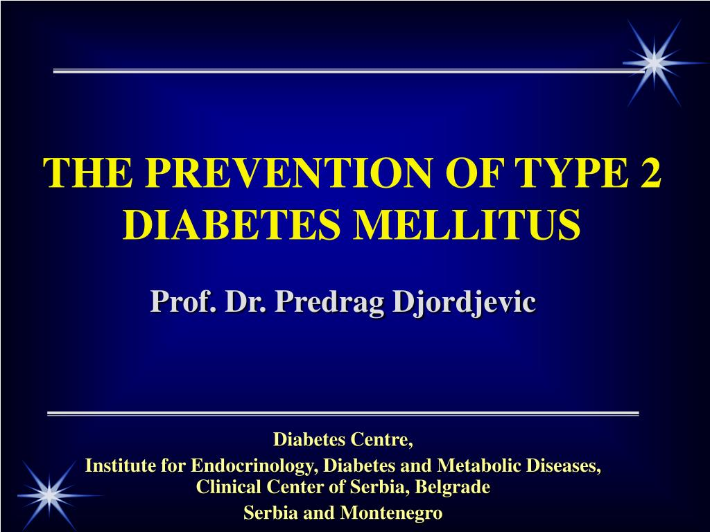 THE PREVENTION OF TYPE 2 DIABETES MELLITUS