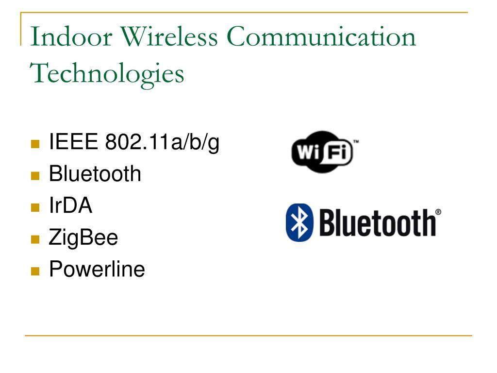 Indoor Wireless Communication Technologies