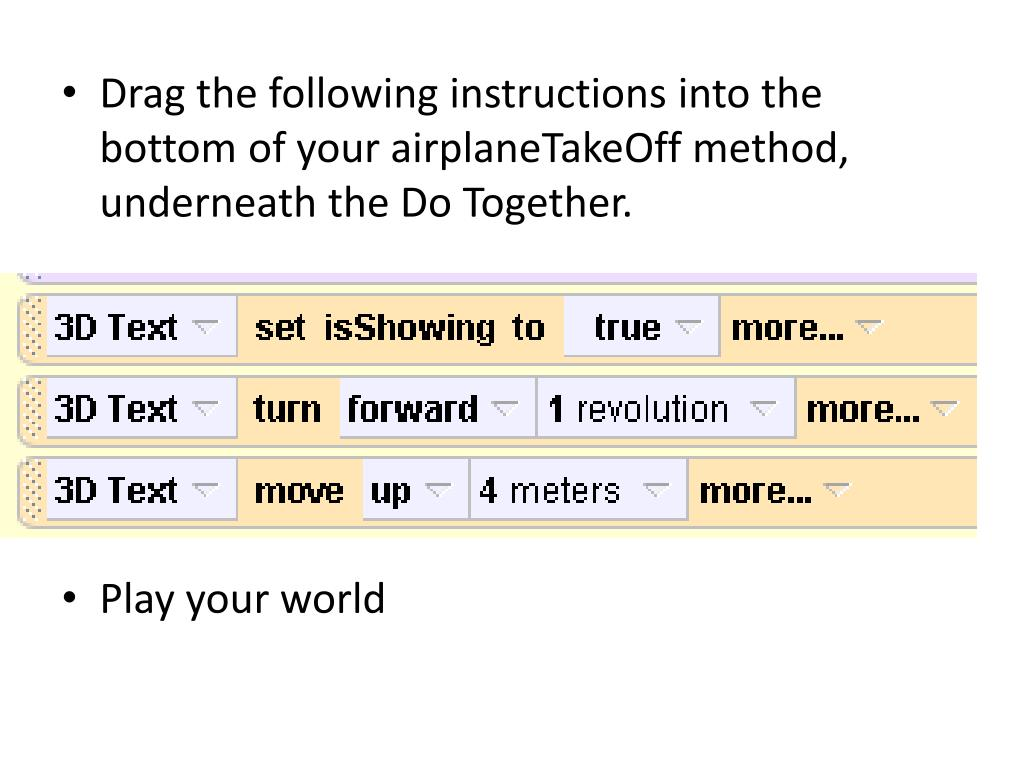 Drag the following instructions into the bottom of your airplaneTakeOff method, underneath the Do Together.
