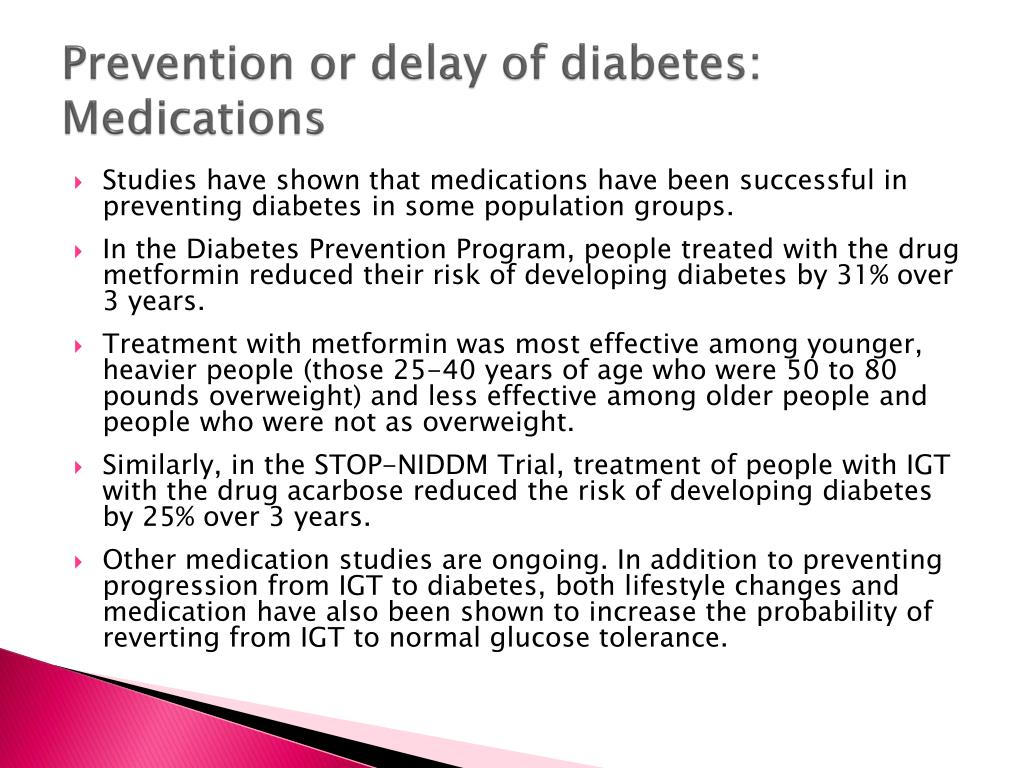 Prevention or delay of diabetes: Medications