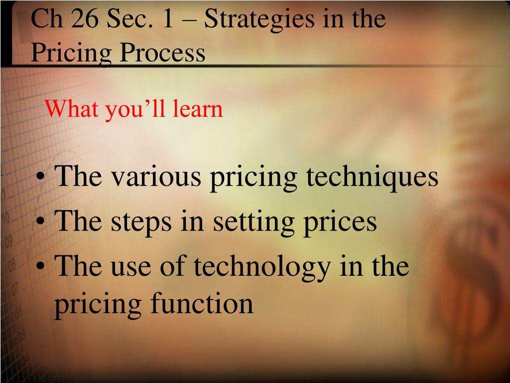 Ch 26 Sec. 1 – Strategies in the Pricing Process