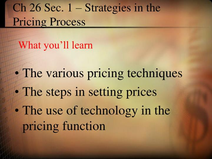 Ch 26 sec 1 strategies in the pricing process