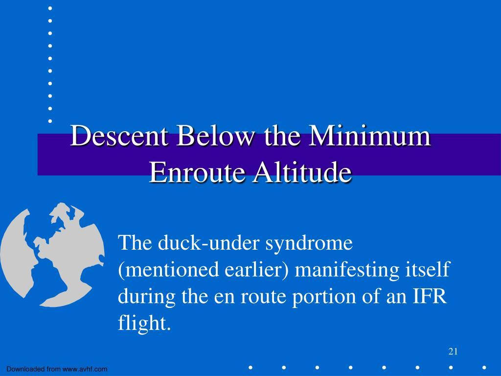 Descent Below the Minimum Enroute Altitude