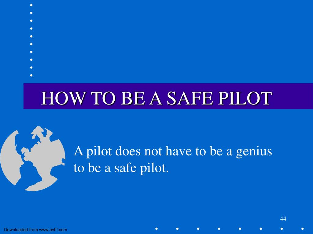 HOW TO BE A SAFE PILOT