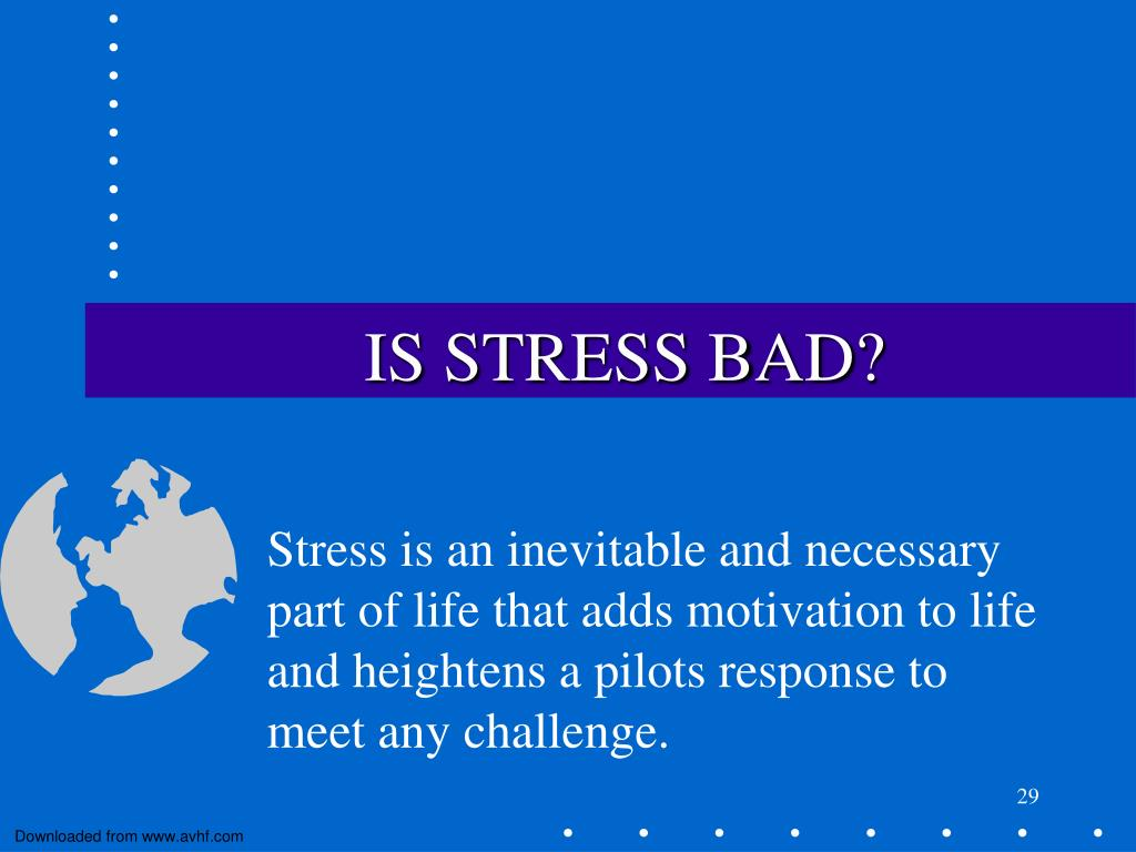 IS STRESS BAD?