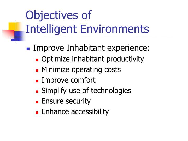 Objectives of intelligent environments