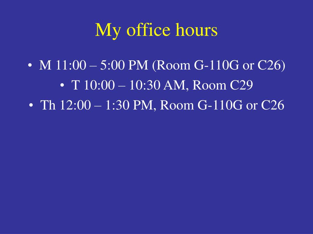 My office hours