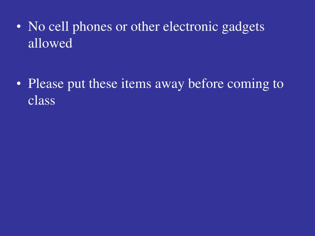 No cell phones or other electronic gadgets allowed