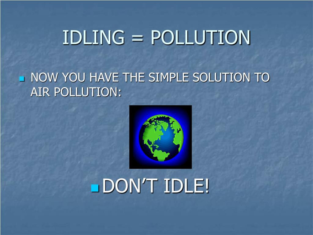 IDLING = POLLUTION