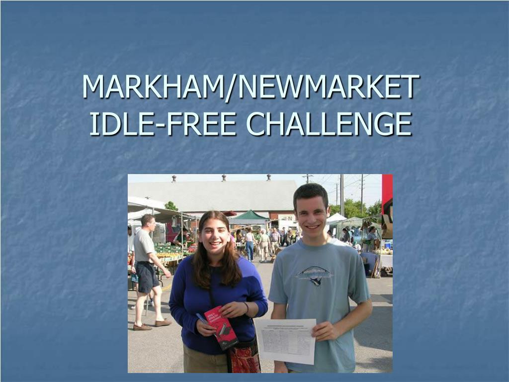 MARKHAM/NEWMARKET IDLE-FREE CHALLENGE