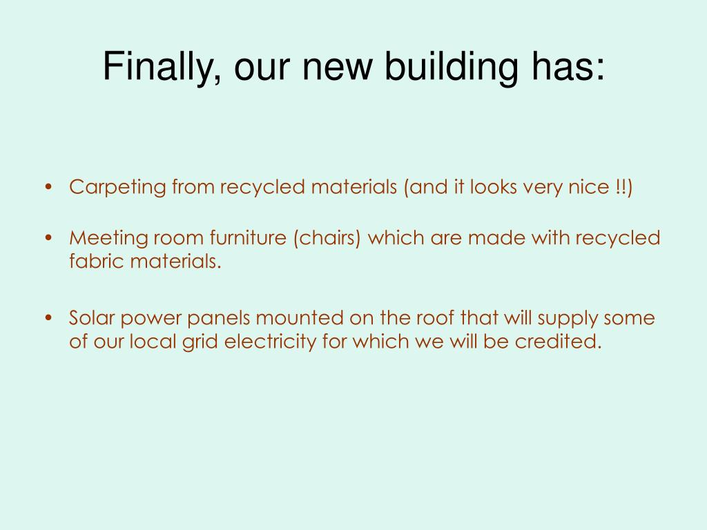 Finally, our new building has: