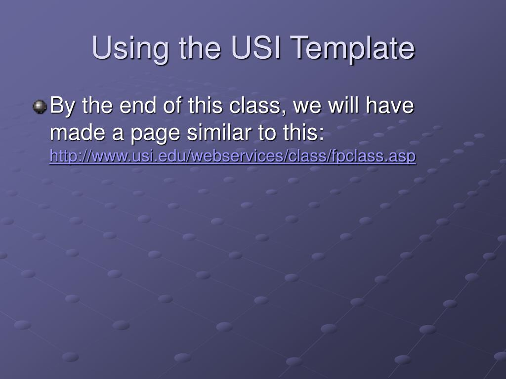Using the USI Template