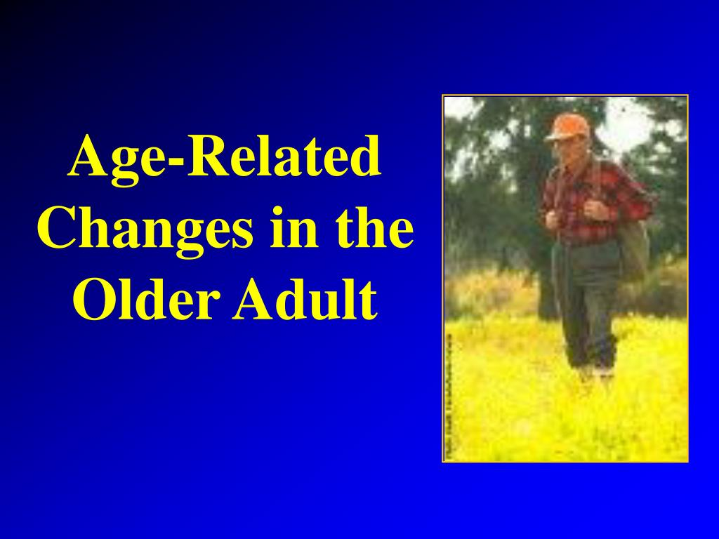 Age-Related Changes in the Older Adult