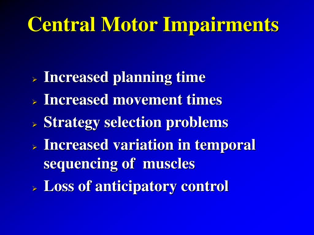 Central Motor Impairments