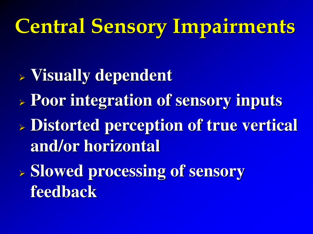 Central Sensory Impairments