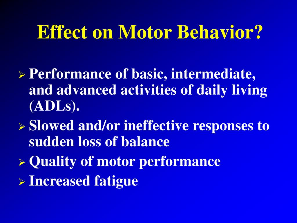 Effect on Motor Behavior?