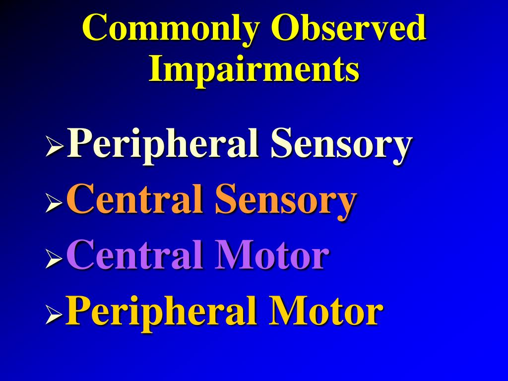 Commonly Observed Impairments