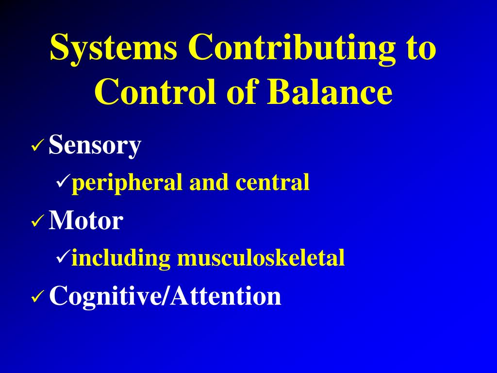 Systems Contributing to Control of Balance