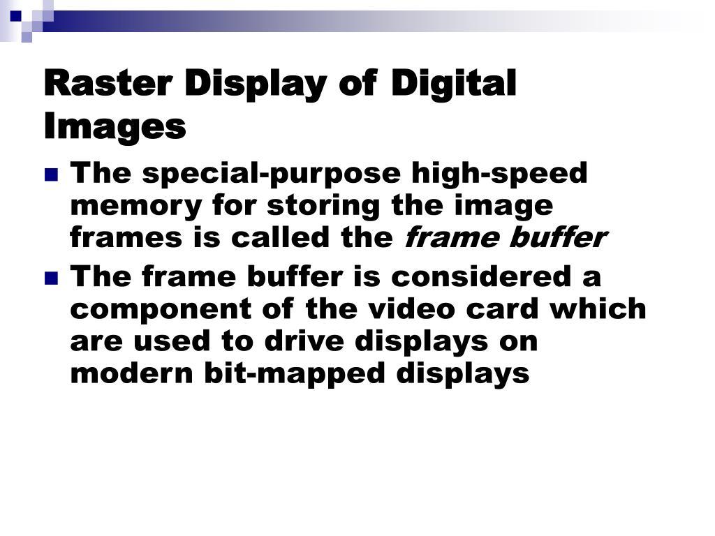 Raster Display of Digital Images