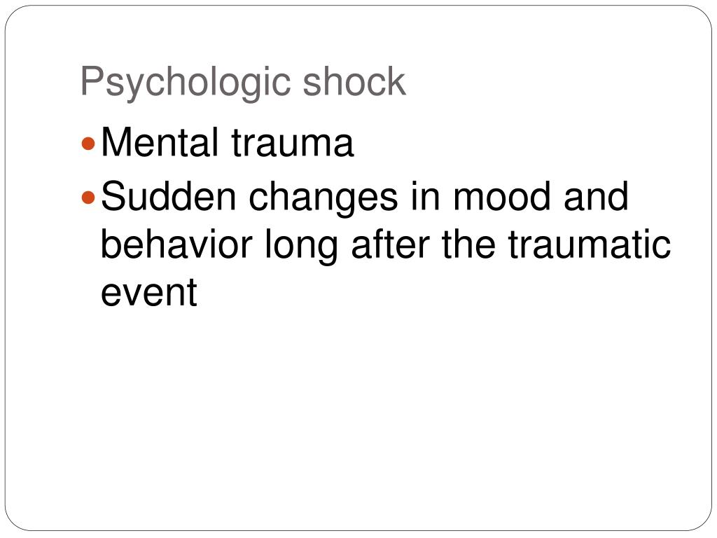 Psychologic shock