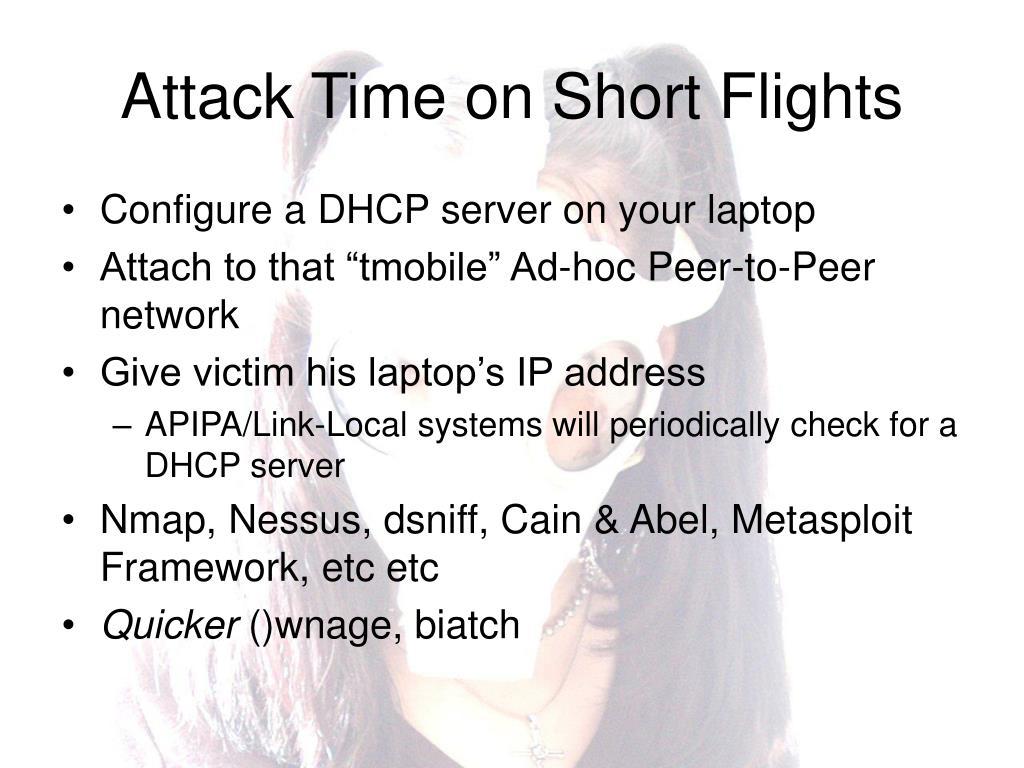 Attack Time on Short Flights