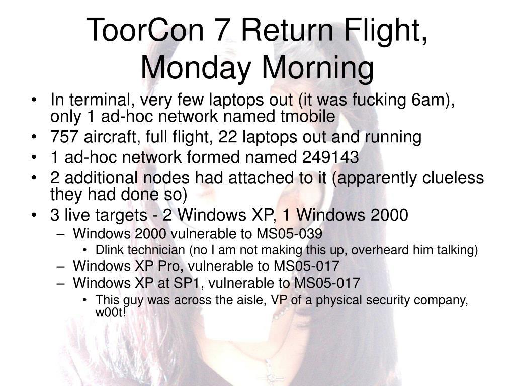 ToorCon 7 Return Flight, Monday Morning