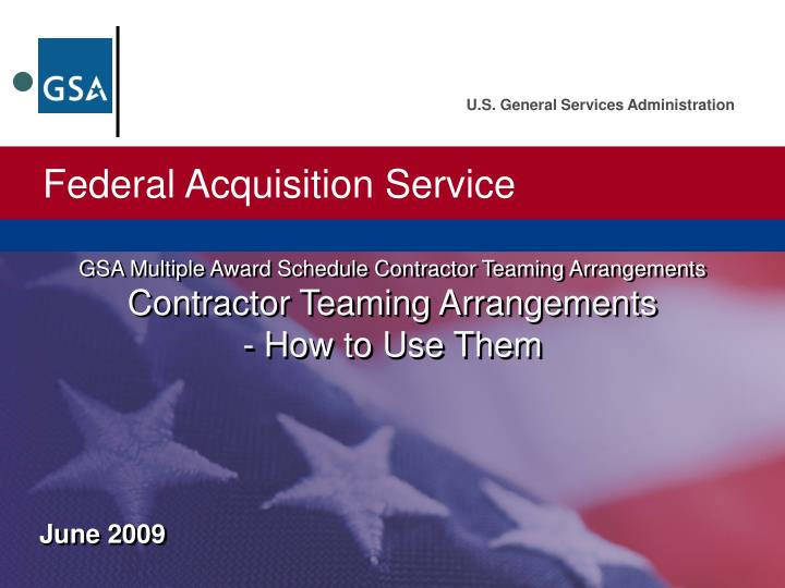 GSA Multiple Award Schedule Contractor Teaming Arrangements