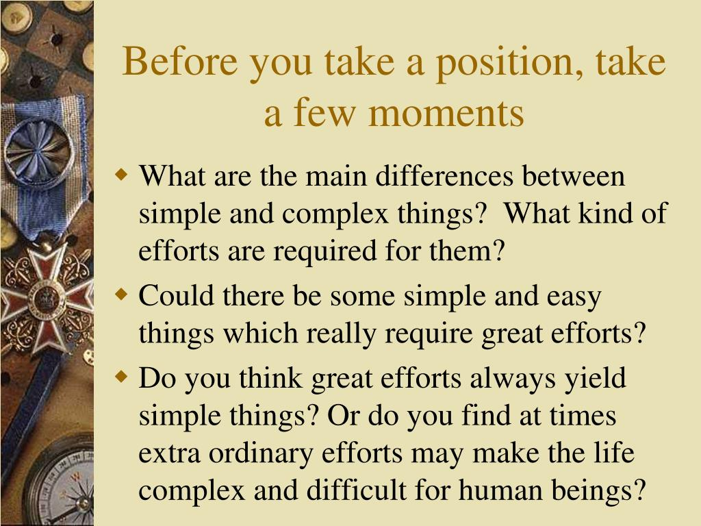 Before you take a position, take a few moments