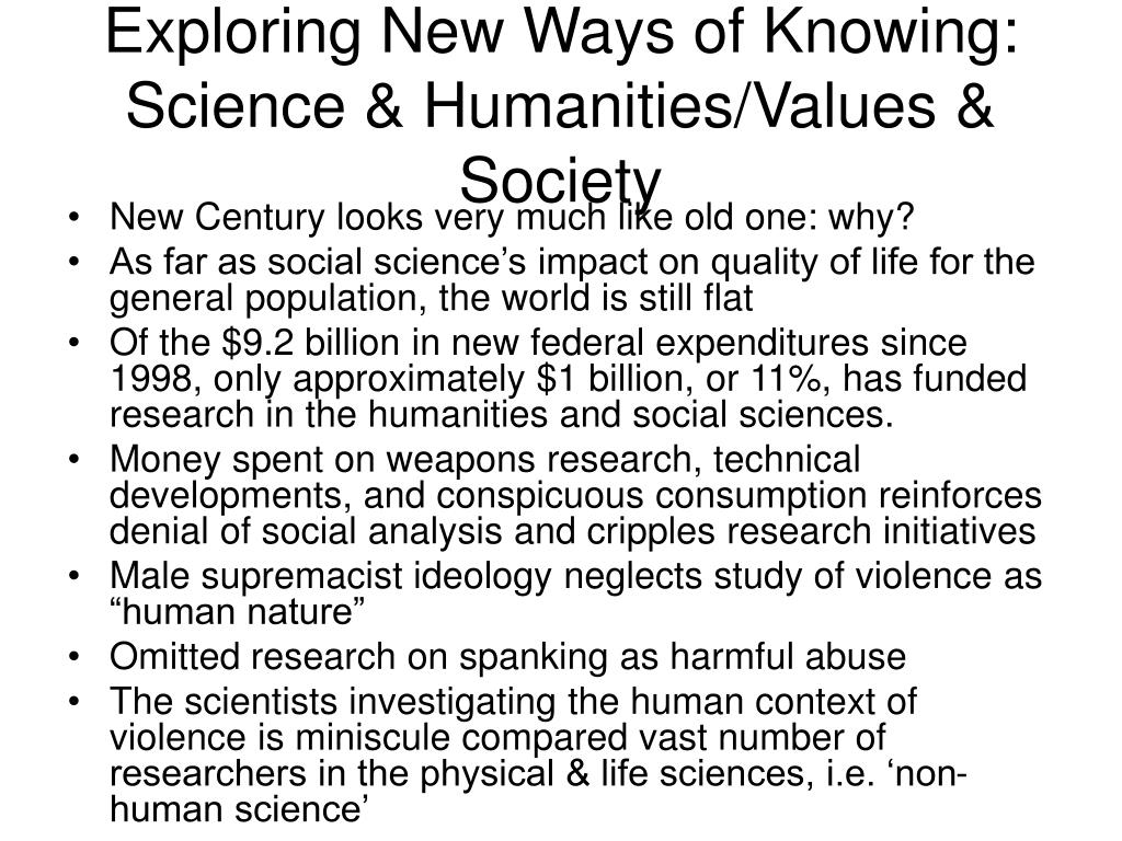 Exploring New Ways of Knowing:  Science & Humanities/Values & Society