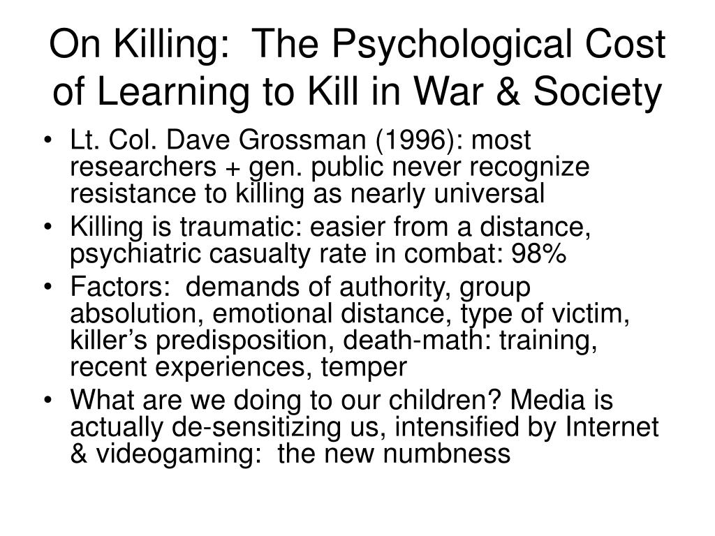 On Killing:  The Psychological Cost of Learning to Kill in War & Society