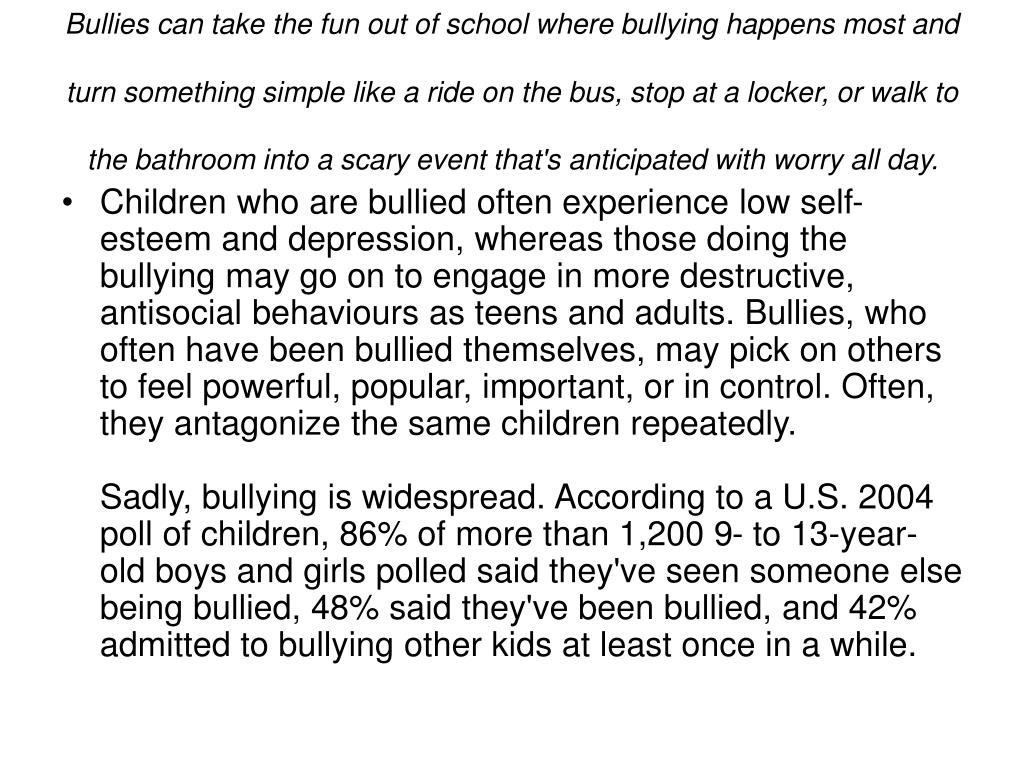 Bullies can take the fun out of school where bullying happens most and