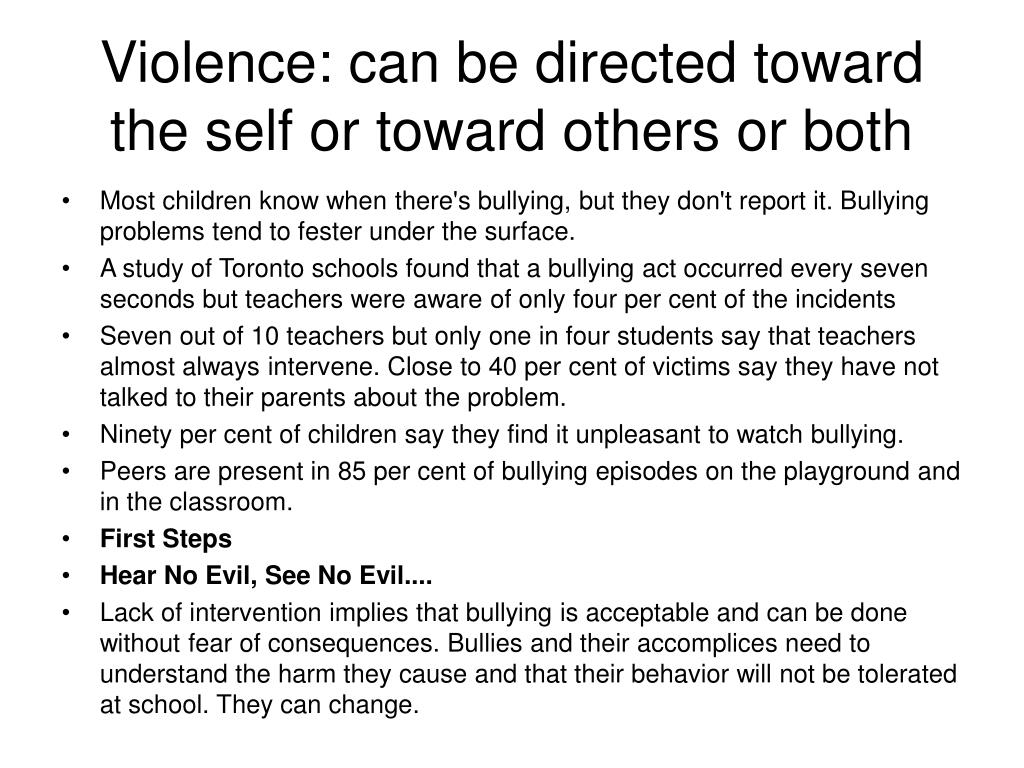 Violence: can be directed toward the self or toward others or both