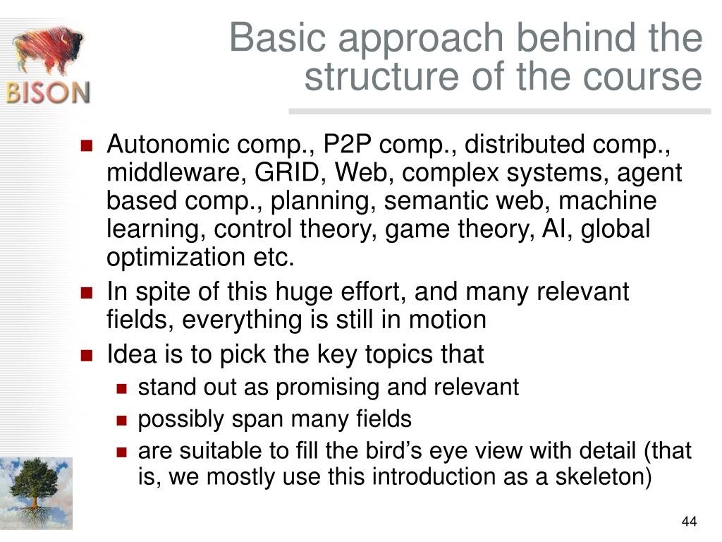 Basic approach behind the structure of the course