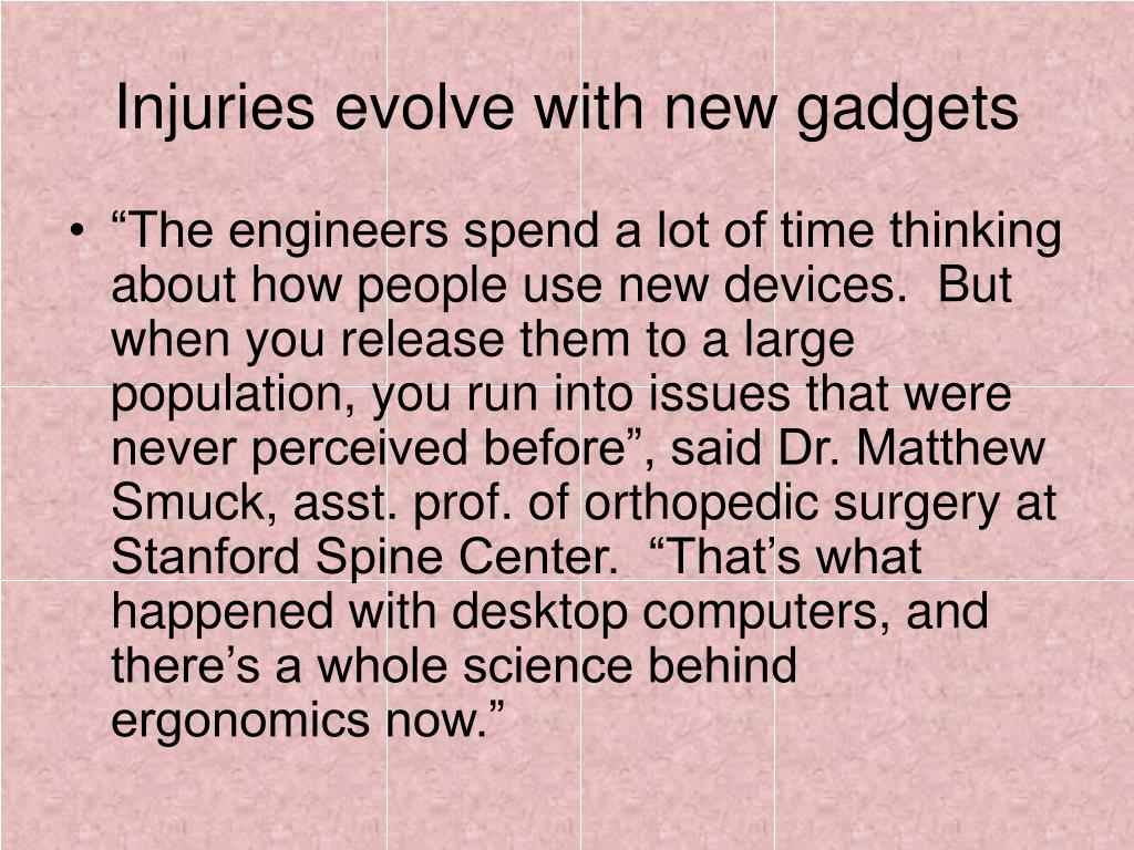 Injuries evolve with new gadgets