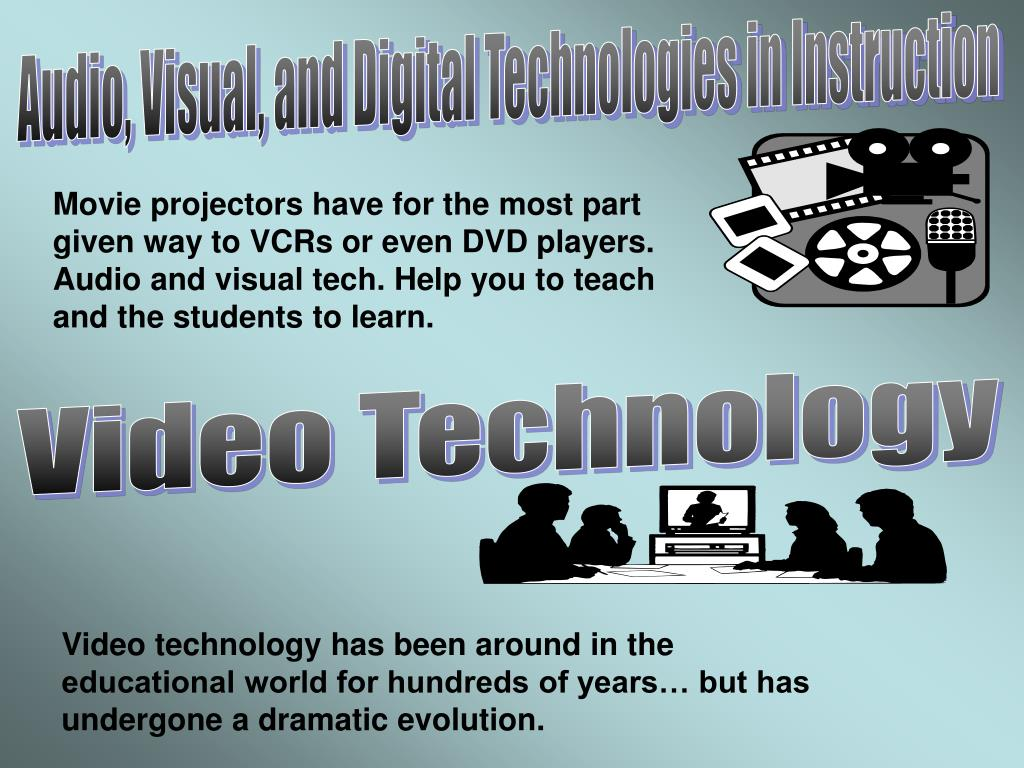 Audio, Visual, and Digital Technologies in Instruction