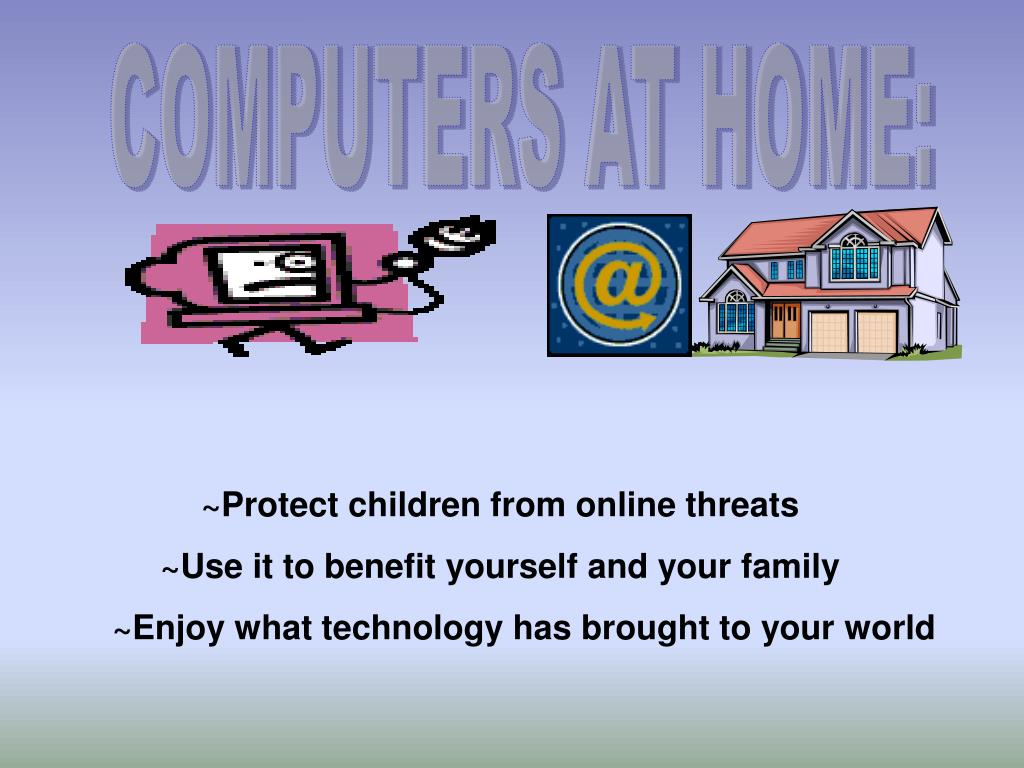 COMPUTERS AT HOME: