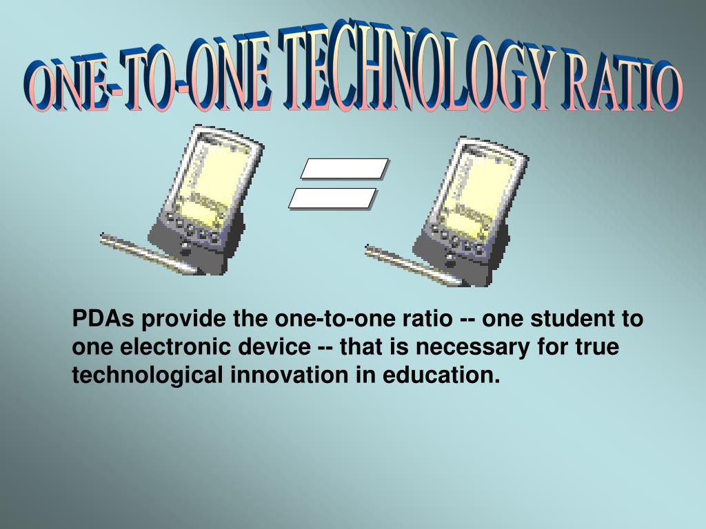 ONE-TO-ONE TECHNOLOGY RATIO